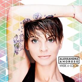 """Alessandra Amoroso """"Vivere a colori"""""""