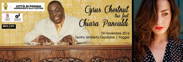 Cyrus Chestnut e Chiara Pancaldi a Foggia